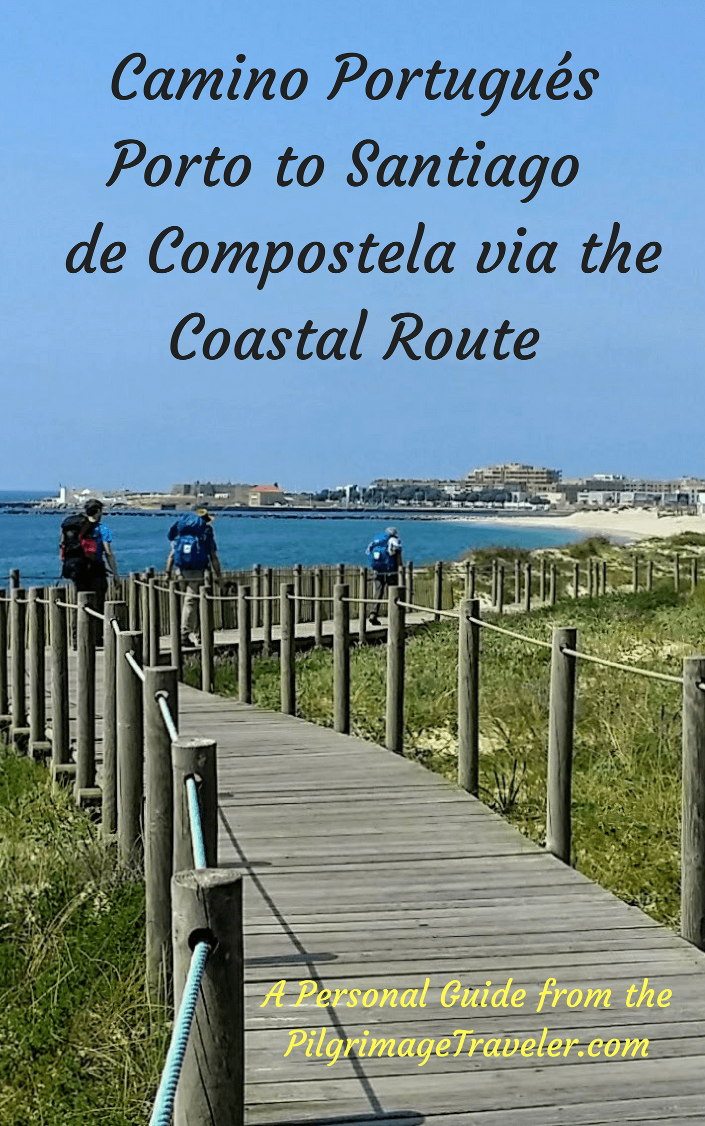 Camino Portugués Guide, Porto to Santiago de Compostela, Coastal Route, Downloadable EBook